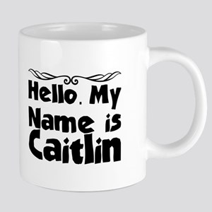 Hello. My Name is Caitlin Mugs