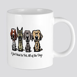 I Just Want to Pet All of the Dogs Mugs
