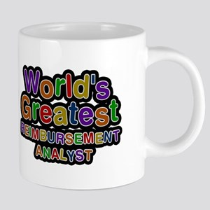 Worlds Greatest REIMBURSEMENT ANALYST Mugs