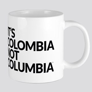 IT'S COLOMBIA NOT COLUMBIA Mugs