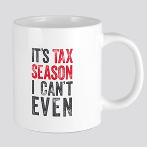 I Can't Even (Tax Season) Mugs