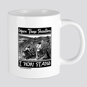 """Upon These Shoulders"" Mugs"