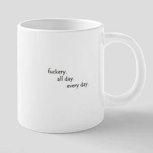 Fuckery All Day Mugs