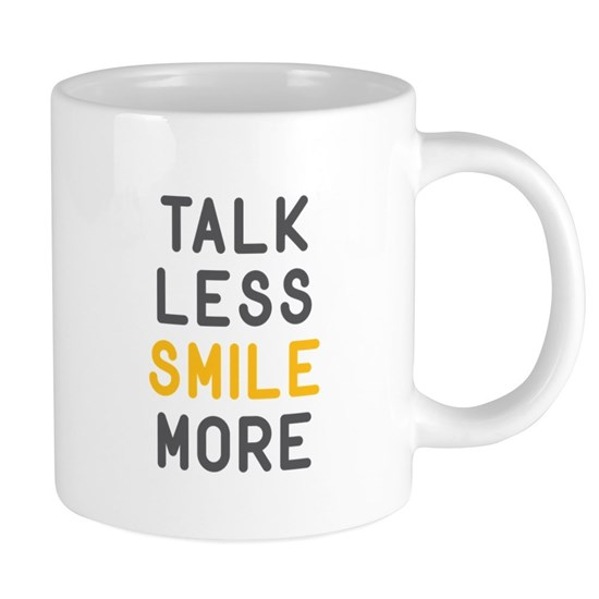 Talk Less Smile More