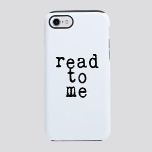 read to me 10x10 iPhone 7 Tough Case