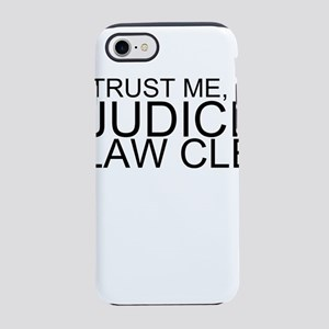 Trust Me, I'm A Judicial Law Clerk iPhone 7 To