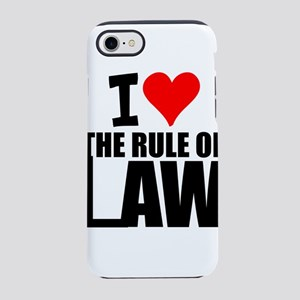 I Love The Rule Of Law iPhone 8/7 Tough Case
