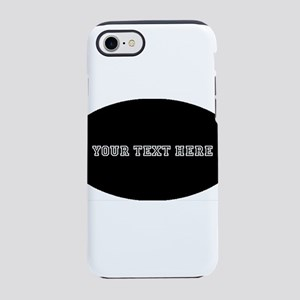 MAKE YOUR OWN - WHITE TEXT ON  iPhone 7 Tough Case
