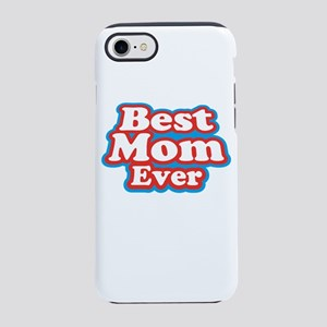 Best Mom Ever iPhone 8/7 Tough Case