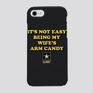U.S. Army Being My Wife's Arm Candy iPhone 8/7