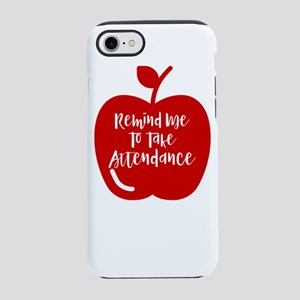 Remind Me to Take Attendance iPhone 8/7 Tough Case