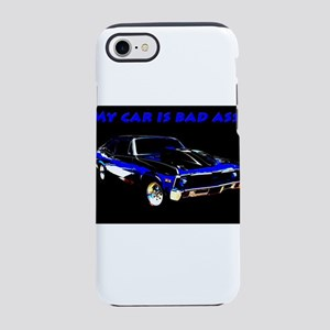 My Car Is Bad Ass iPhone 7 Tough Case