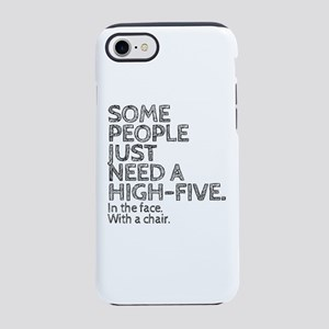 Some People Just Need A High iPhone 8/7 Tough Case