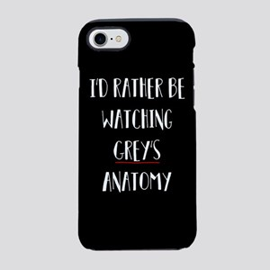 I'd Rather Be Watching Grey's iPhone 7 Tough Case
