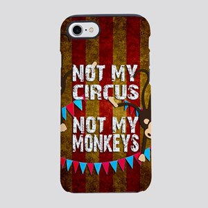 Monkeys NOT My Circus iPhone 8/7 Tough Case