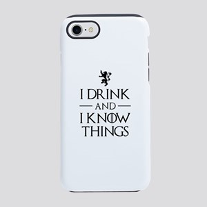 I Drink And I Know Things iPhone 7 Tough Case
