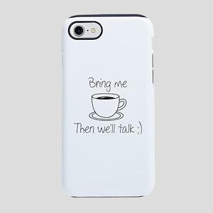 Bring Me Coffee iPhone 7 Tough Case