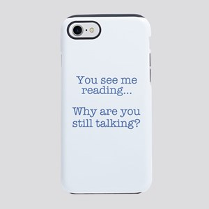 You See Me Reading...Why Are Y iPhone 7 Tough Case