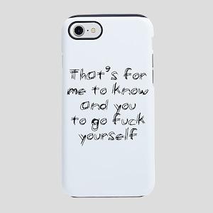 Go Fuck Yourself iPhone 7 Tough Case