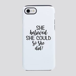 she believed she could iPhone 7 Tough Case