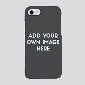 Add Your Own Image iPhone 8/7 Tough Case