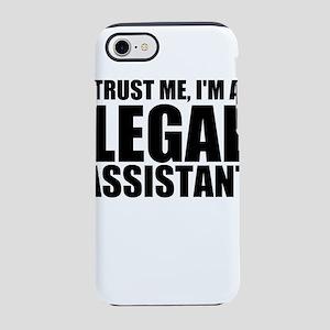 Trust Me, I'm A Legal Assistant iPhone 8/7 Tou