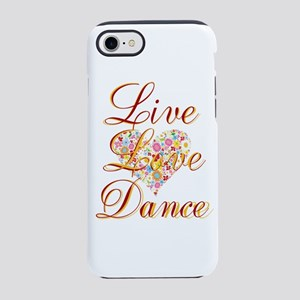 Live Love Dance iPhone 8/7 Tough Case