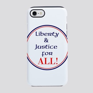 Liberty and justice for all iPhone 7 Tough Case