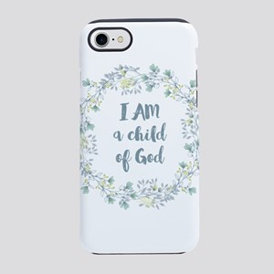 I AM a child of God iPhone 7 Tough Case