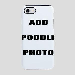 Add Poodle Photo iPhone 7 Tough Case