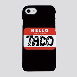 Hello My Name is Taco iPhone 8/7 Tough Case