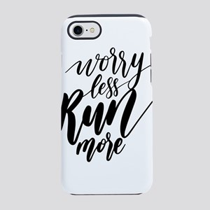 Worry Less Run More iPhone 8/7 Tough Case