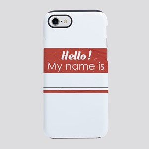 Hello My Name Is Blank iPhone 8/7 Tough Case
