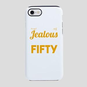 Don't Be Jealous I Look iPhone 8/7 Tough Case