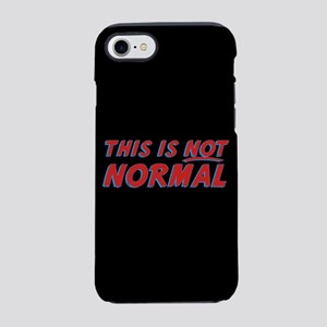 This Is Not Normal iPhone 7 Tough Case
