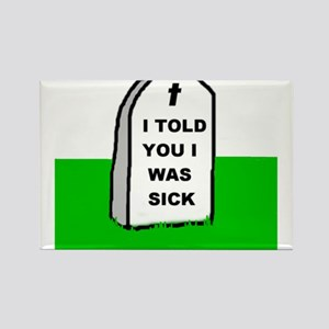 I WAS SICK Rectangle Magnet (10 pack)