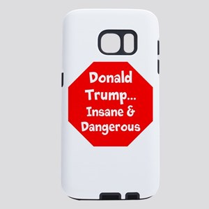 Donald Trump is insane and dangerous Samsung Galax