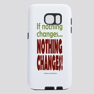 If Nothing Changes, Nothing Changes phone Samsung