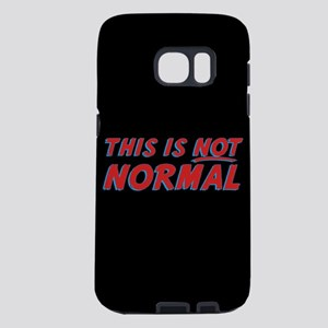 This Is Not Normal Samsung Galaxy S7 Case