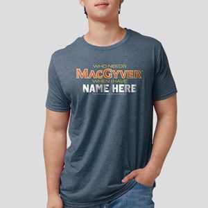Who Needs MacGyver Personaliz Women's Dark T-Shirt