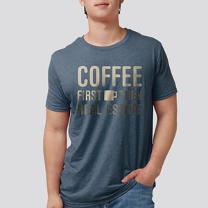 346d9392 Coffee Then Real Estate T-Shirt