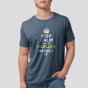 Keep Calm And Let Mueller Handle It T-Shirt
