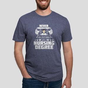 An Old Man With A Nursing Degree T Shirt T-Shirt