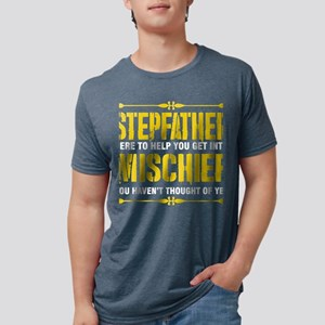 Stepfather Here To Help You Get Into Misch T-Shirt