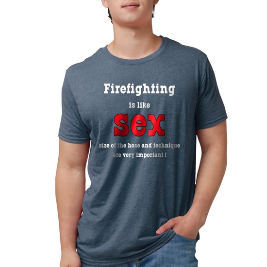 Firefighter is like sex