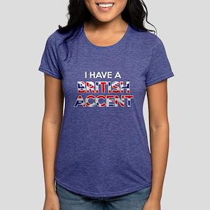 I have a British Accent Women's Dark T-Shirt