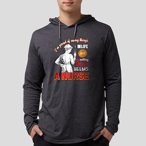 Being A Nurse T Shirt, Nurse T Long Sleeve T-Shirt