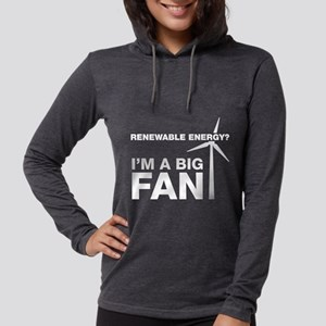 Renewable Energy? I'm A Big Fan Womens Hooded Shir