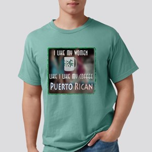 I like my Women like my Coffee-Puerto Rican T-Shir