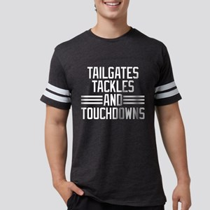 Tailgates Tackles And Touchdow Mens Football Shirt